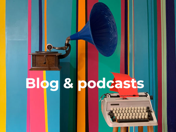 Blog & podcasts